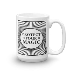 Protect Your Magic - 15 oz Mug