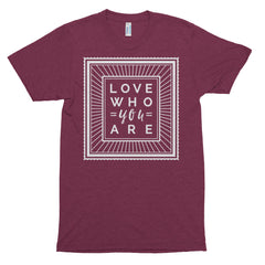 Love Who You Are - Classic T-Shirt