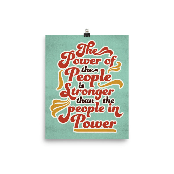 The Power of The People is Strong Print