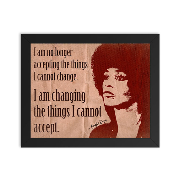 Change What I Cannot Accept - Angela Davis Quote