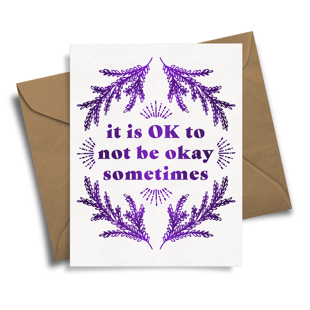 It Is OK To Not Be Okay - Handmade Foil Greeting Card
