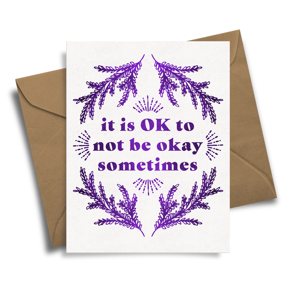 It Is OK To Not Be Okay