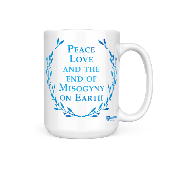 Peace, Love + End of Misogyny - 15 Oz Mug