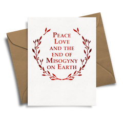 Peace Love and the End of Misogyny - Handmade Foil Greeting Card