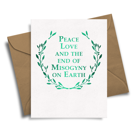 Peace Love + the End of Misogyny
