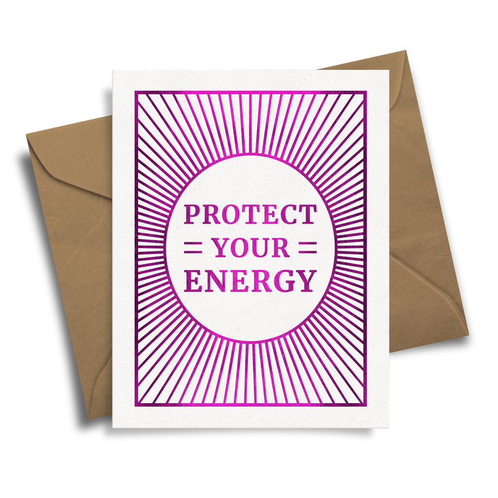 Protect Your Energy - Handmade Foil Greeting Card