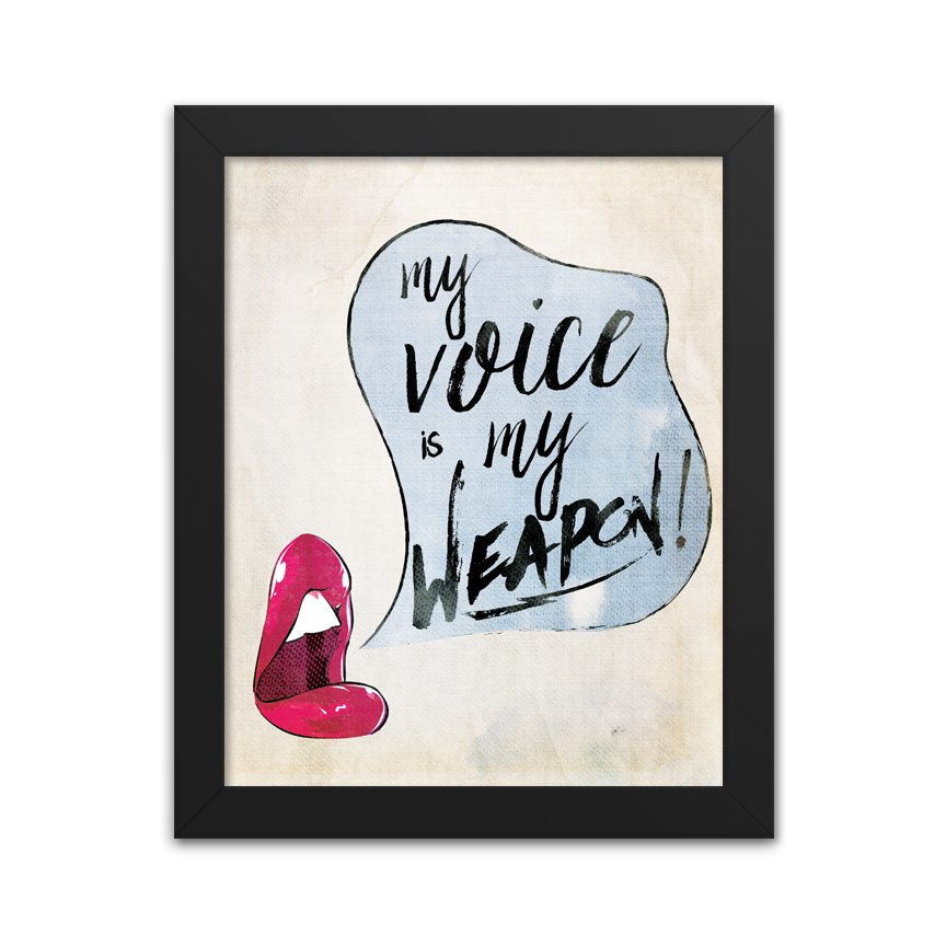 My Voice is My Weapon - Art Print