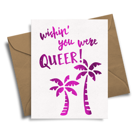 Wishin' you were Queer!
