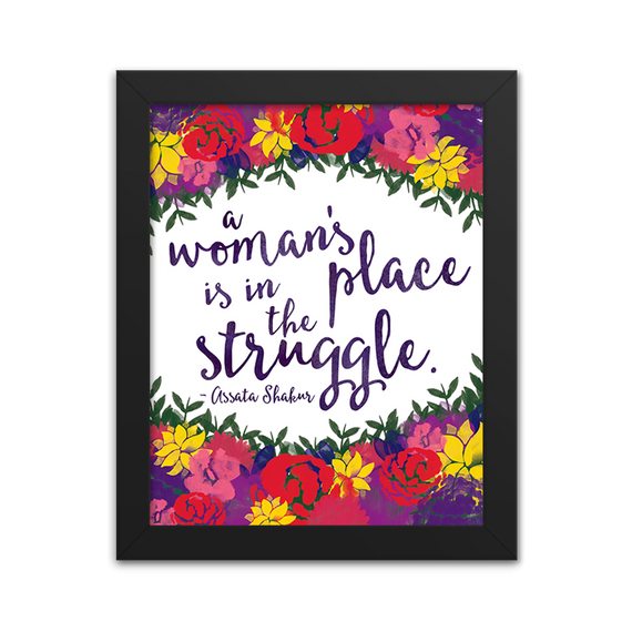 A Woman's Place is in the Struggle - Assata Shakur Quote