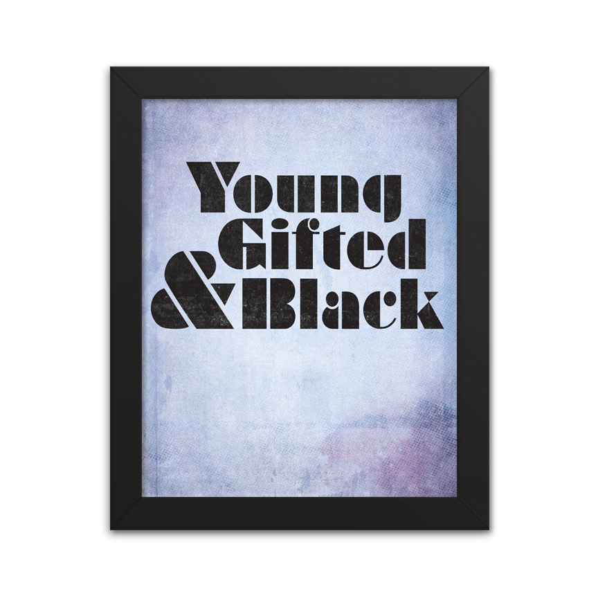 Young Gifted and Black - Art Print
