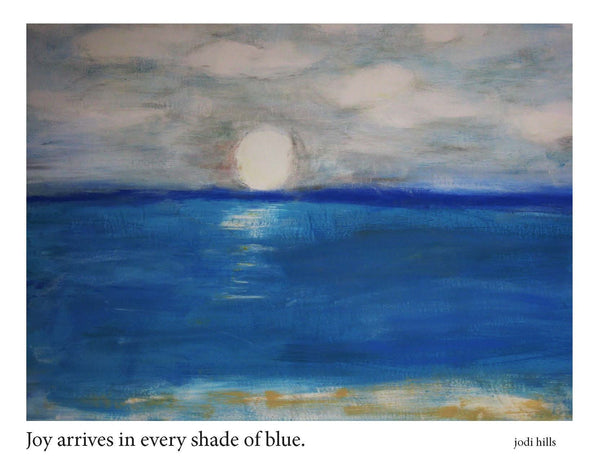 Joy Arrives In Every Shade of Blue (1002)