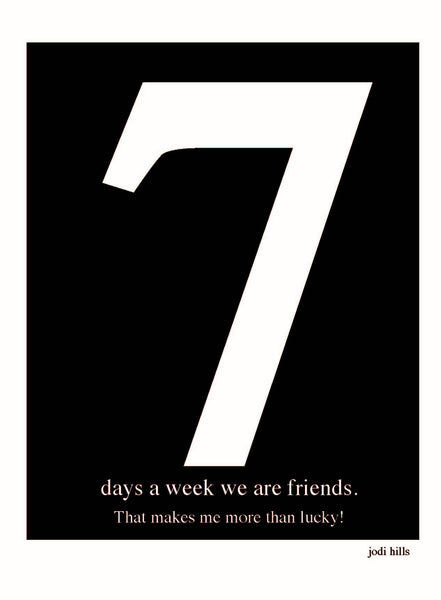 Number 7 Days A Week We Are Friends (2126)