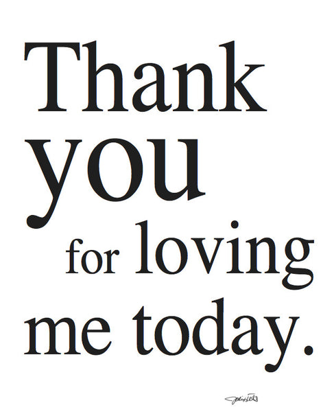 Thank You For Loving Me Today (2132)