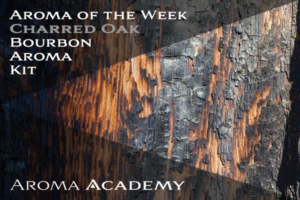 Aroma of the Week: Bourbon Aroma Kit : Charred Oak