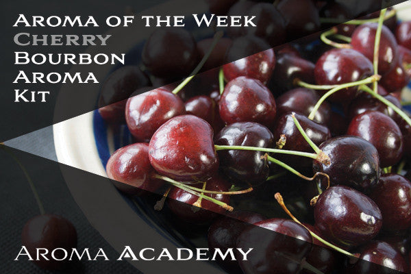 Aroma of the Week : Bourbon Aroma Kit : Cherry