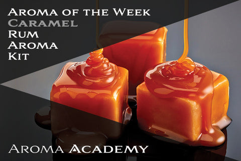 Featured Aroma of the Week : Rum Aroma Kit : Caramel