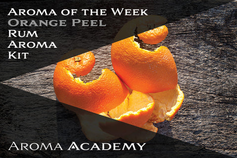 Featured Aroma of the Week : Rum Aroma Kit : Orange Peel