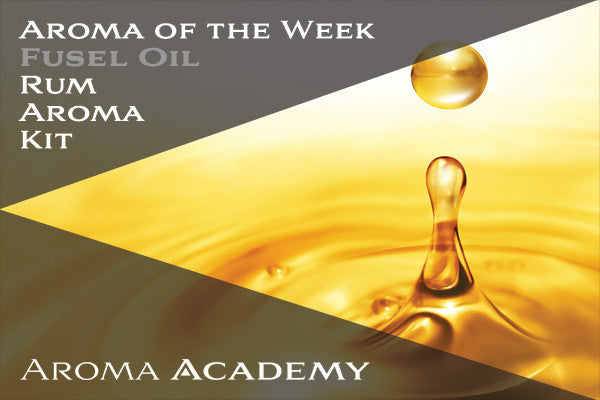 Featured Aroma of the Week: Rum Aroma Kit: Fusel Oil