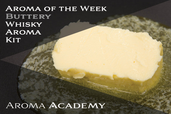 Aroma of the Week : Whisky Aroma Kit : Buttery (Warm melted butter)