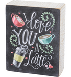I Love You A Latte - Box Sign