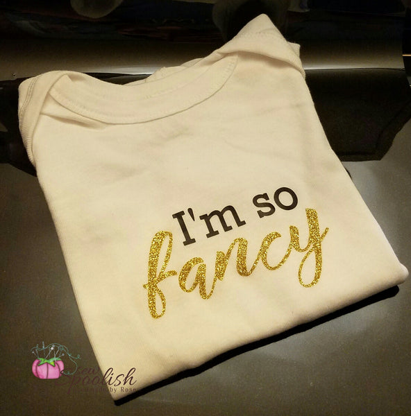 """I'm So Fancy"" Infant Bodysuit"