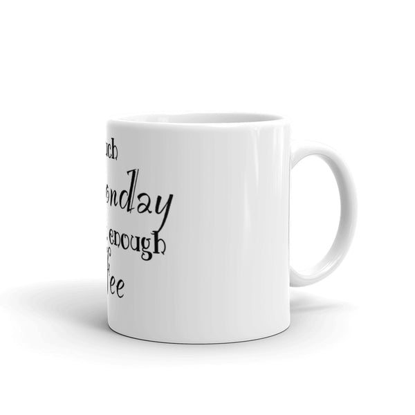 """Too Much Monday"" Mug made in the USA"