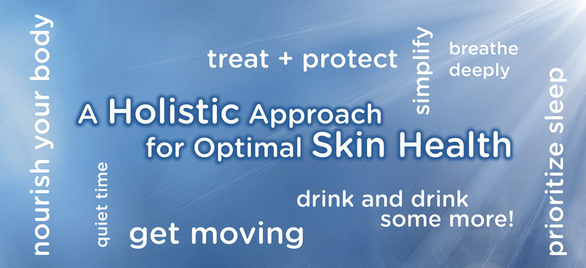 A HOLISTIC APPROACH TO SKIN HEALTH & WELLNESS