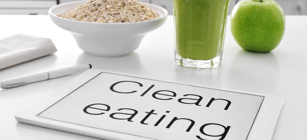 CLEAN EATING 101: HOW TO GET STARTED