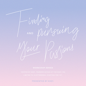 Finding and Pursuing Your Passion Workshop Series