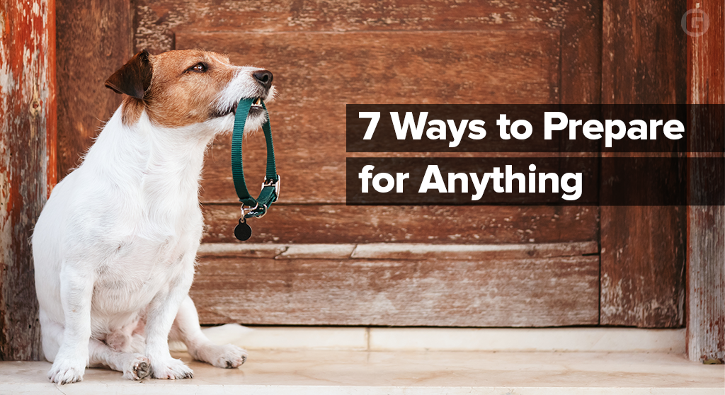 7 Ways to Prepare for Anything