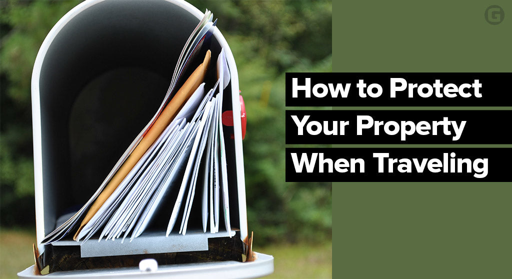 How to Protect Your Property When Traveling