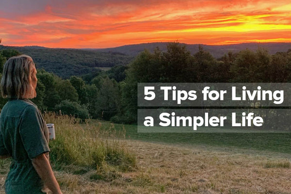 5 Tips for Living a Simpler Life