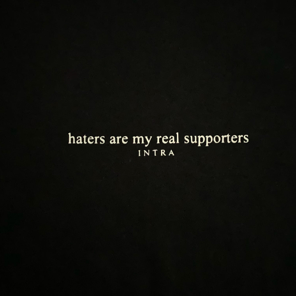 Haters Are My Real Supporters Shirt