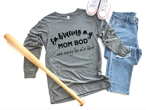 PREORDER Embracing My Mom Bod [Deep Heather Long Sleeve]