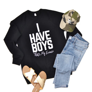 PREORDER I Have Boys That's My Excuse [Pullover]