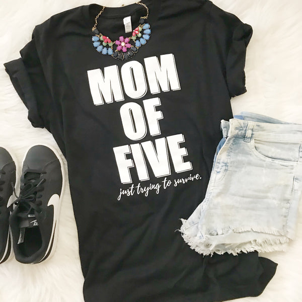 Mom of Five [Just Trying To Survive]