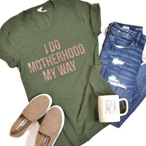 I Do Motherhood My Way [V Neck]