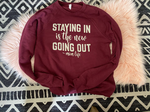 READY TO SHIP Staying in is the new going out [pullover]
