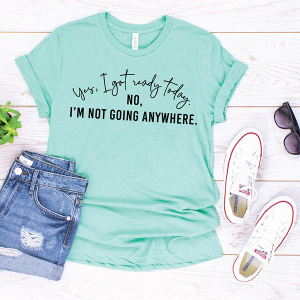 PREORDER Got Ready, Not Going [Heather Mint Crewneck]