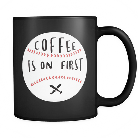 Coffee Is On First Coffee Mug - Sorry Charli