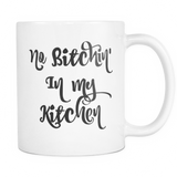 No Bitchin' in my Kitchen Coffee Mug - Sorry Charli