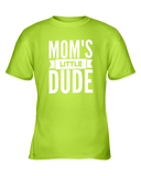 Mom's Little Dude Youth T-Shirts