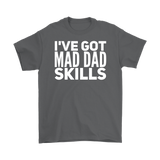 I've Got Mad Dad Skills T-Shirt - Sorry Charli