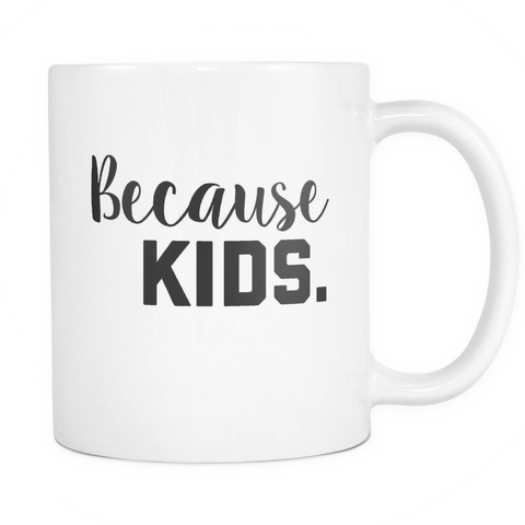 Because Kids Coffee Mug - Sorry Charli