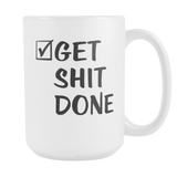 Get Shit Done Large Coffee Mug - Sorry Charli