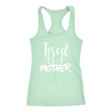 Tired As A Mother Tank Top - Sorry Charli