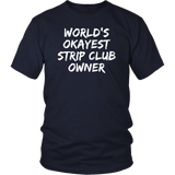 World's Okayest Strip Club Owner T-Shirt - Sorry Charli