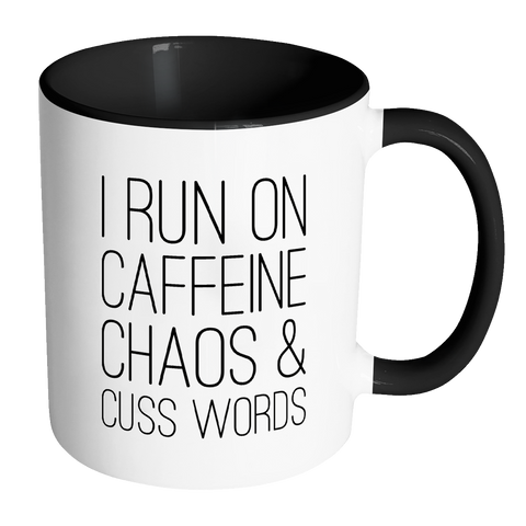 I Run On Caffeine Chaos & Cuss Words  Color Accent Coffee Mug
