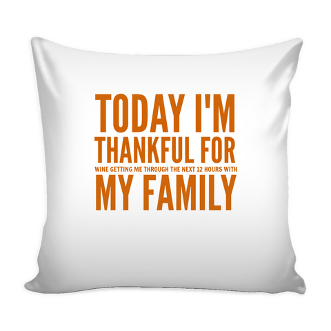 Today I'm Thankful For My Family Pillow - Sorry Charli