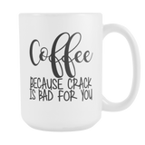 Coffee Because Crack Is Bad For You Large Coffee Mug - Sorry Charli
